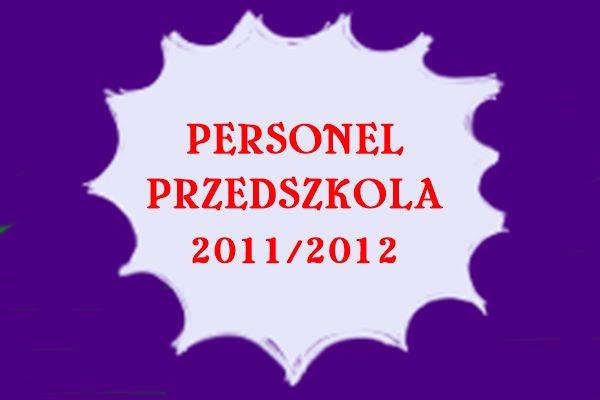 Personel przedszkola rok 2011/2012