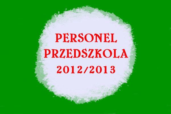 Personel przedszkola rok 2012/2013