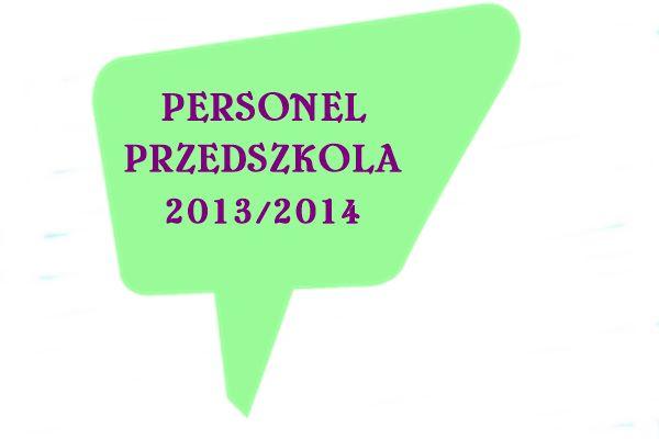 Personel przedszkola rok 2013/2014