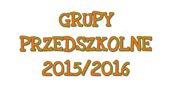 Nasze przedszkolaki – rok szkolny 2015/2016