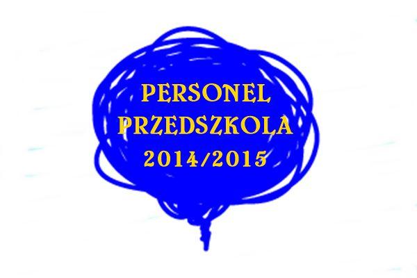 Personel przedszkola rok szkolny 2014/2015