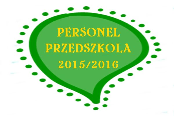 Personel przedszkola – rok szkolny 2015/2016