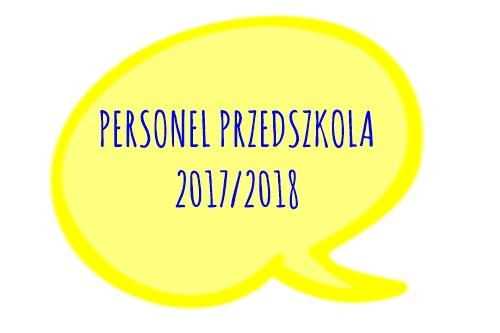 PERSONEL PRZEDSZKOLA – ROK SZKOLNY 2017/2018
