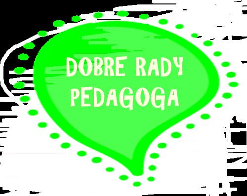 DOBRE RADY PEDAGOGA